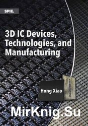 3D IC Devices, Technologies, and Manufacturing