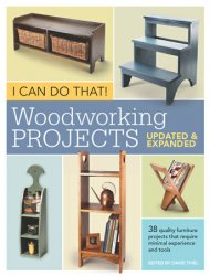 I Can Do That! Woodworking Projects: Updated and Expanded