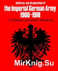 The Organisation and Uniforms of the Imperial German Army 1900-1918