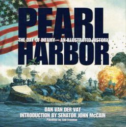 Pearl Harbor: The Day of Infamy, An Illustrated History