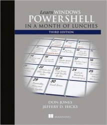 Learn Windows PowerShell in a Month of Lunches, 3rd Edition