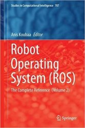 Robot Operating System (ROS): The Complete Reference (Volume 2)