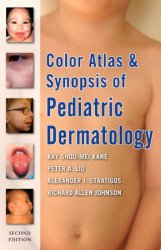 Color Atlas and Synopsis of Pediatric Dermatology, 2nd Edition
