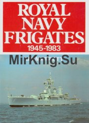 Royal Navy Frigates 1945-1983