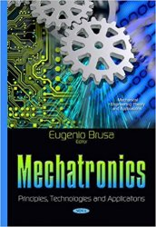 Mechatronics: Principles, Technologies and Applications