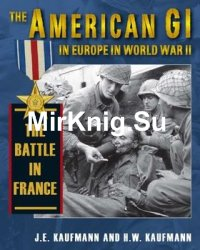 The American GI in Europe in World War II: The Battle in France