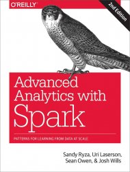 Advanced Analytics with Spark: Patterns for Learning from Data at Scale, 2nd Edition