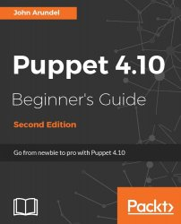 Puppet 4.10 Beginner's Guide, 2nd Edition