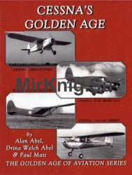 Cessna's Golden Age (The Golden Age of Aviation Series)