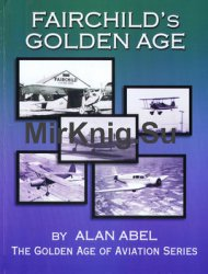 Fairchild's Golden Age (The Golden Age of Aviation Series)