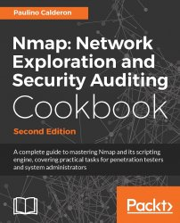 Nmap: Network Exploration and Security Auditing Cookbook, 2nd Edition