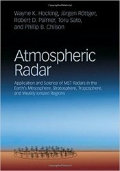 Atmospheric Radar: Application and Science of MST Radars in the Earth's Mesosphere, Stratosphere, Troposphere, and Weakly Ionized Regions