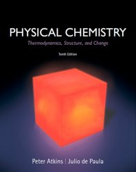 Physical Chemistry: Thermodynamics, Structure, and Change, 10th Edition