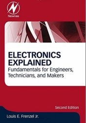 Electronics Explained. Fundamentals for Engineers, Technicians, and Makers
