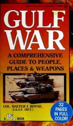 Gulf War: A Comprehensive Guide to People, Places & Weapons