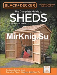 Black & Decker The Complete Guide to Sheds, 3rd Edition: Design & Build a Shed