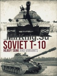 Soviet T-10 Heavy Tank and Variants (Osprey General Military)
