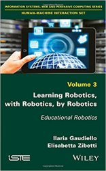 Learning Robotics, with Robotics, by Robotics: Educational Robotics