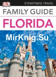 DK Eyewitness Travel Family Guide: Florida