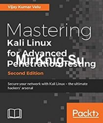 Mastering Kali Linux for Advanced Penetration Testing - Second Edition