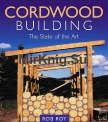 Cordwood Building: The State of the Art