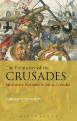 The Prehistory of the Crusades : Missionary War and the Baltic Crusades