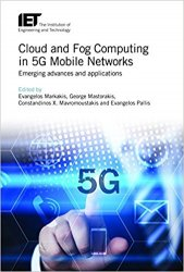 Cloud and Fog Computing in 5G Mobile Networks: Emerging advances and applications