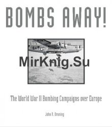 Bombs Away! The World War II Bombing Campaigns over Europe