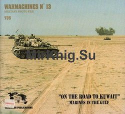 ''On the Road to Kuwait'': Marines in the Gulf (Warmachines Series 13)