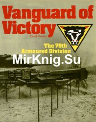 Vanguard of Victory: The 79th Armoured Division