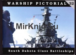 Warship Pictorial No.32: South Dakota Class Battleships
