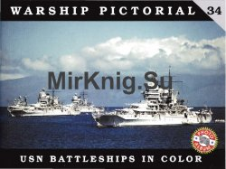 Warship Pictorial No.34: USN Battleships in Color