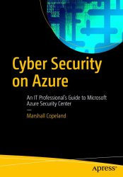 Cyber Security on Azure: An IT Professional's Guide to Microsoft Azure Security Center