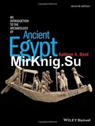 An Introduction to the Archaeology of Ancient Egypt, 2nd Edition