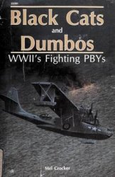 Black Cats and Dumbos: WWII's Fighting PBYs