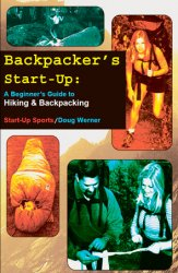 Backpacker's Start-Up: A Beginner's Guide to Hiking and Backpacking