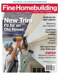 Fine Homebuilding — August-September 2017