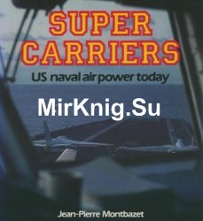 Super Carriers US Naval Air Power Today (Osprey Colour)