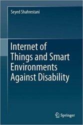 Internet of Things and Smart Environments Assistive Technologies for Disability, Dementia, and Aging