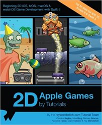 2D Apple Games by Tutorials: Beginning 2D iOS, tvOS, macOS & watchOS Game Development with Swift 3 (+code)