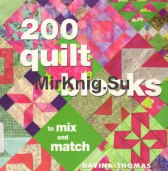 200 Quilt Blocks to Mix & Match