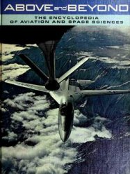 Above and Beyond The Encyclopedia of Aviation and Space Sciences vol.7