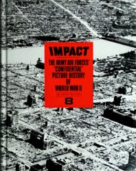 Impact: The Army Air Forces' Confidential Picture History of World War II vol.8