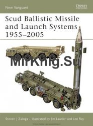 Scud Ballistic Missile and Launch Systems 1955-2005 (Osprey New Vanguard 120)