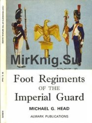 Foot Regiments of the Imperial Guard