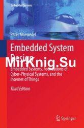 Embedded System Design: Embedded Systems, Foundations of Cyber-Physical Systems, and the Internet of Things 3rd Edition