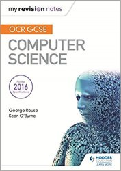 OCR GCSE Computer Science My Revision Notes, 2nd ed.