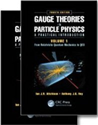 Gauge Theories in Particle Physics: A Practical Introduction, 4th Edition - 2 Volume set