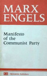 Manifesto of the Communist Party (With an Appendix: Principles of Communism)