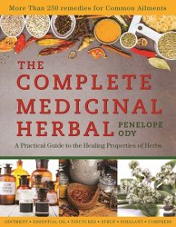 The Complete Medicinal Herbal: A Practical Guide to the Healing Properties of Herbs